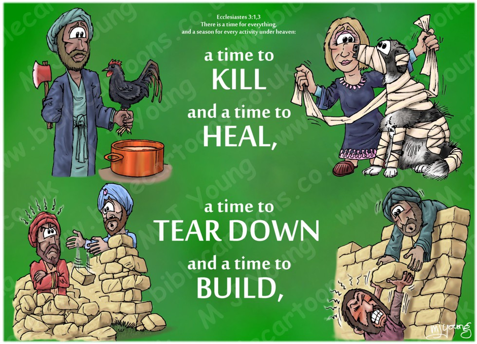 Ecclesiastes 03 - A time for everything - Scene 02 - Kill, heal, tear, build