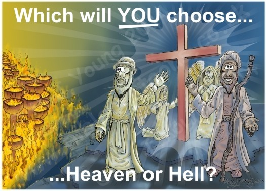 Which will you choose Heaven or Hell